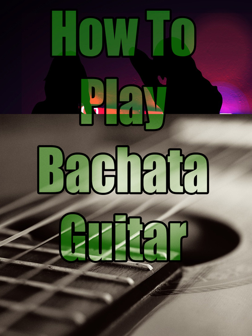 Product picture How to Play Bachata Guitar